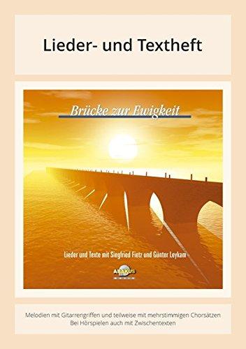 Brücke zur Ewigkeit: Lieder- und Textheft: 28 Seiten · A5 Heft · Melodien und Text mit Gitarrengriffen, Zwischentexten, Instrumentalstimmen und Gebeten