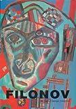 Filonov: [Grande galerie, Centre Georges Pompidou 15 février  30 avril 1990