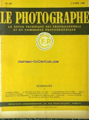 PHOTOGRAPHE (LE) [No 669] du 05/04/1948 - ATMOSPHERE D'UNION - LE 19EME SALON DE LA PHOTO - LES MANIFESTATION DURANT LE SALON - APERCU SUR LE MATERIEL D'AMATEUR - LA SOIREE KODAK DE LA COULEUR - LE BULLETIN DE PAYE - NECROLOGIE - A TRAVERS LES STANDS. par Collectif