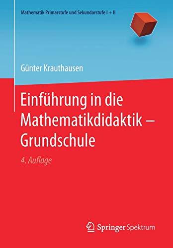 Einführung in die Mathematikdidaktik - Grundschule (Mathematik Primarstufe und Sekundarstufe I + II)