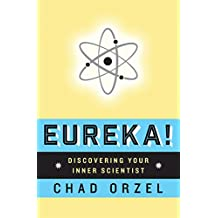Eureka: Discovering Your Inner Scientist (English Edition)