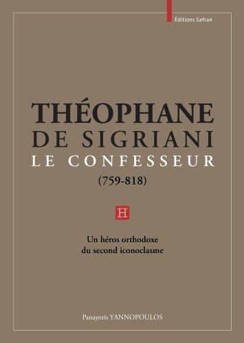 Théophane de Sigriani le Confesseur (759-818) : Un héros orthodoxe du second iconoclasme