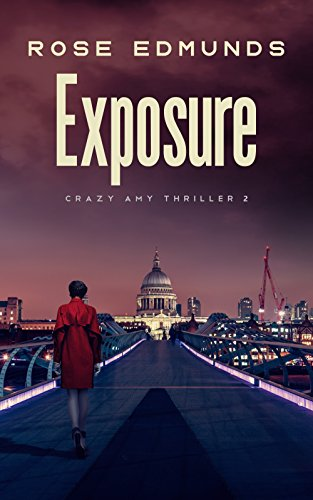 Book cover image for Exposure: A fast paced suspense thriller (Crazy Amy Book 2)