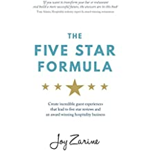 Five Star Formula: Create Incredible Guest Experiences That Lead To Five Star Reviews And An Award Winning Hospitality Business (English Edition)