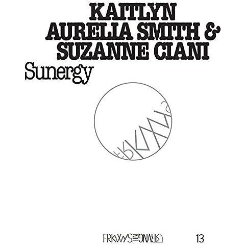 FRKWYS Vol. 13: Sunergy by Kaitlyn Aurelia Smith & Suzanne Ciani