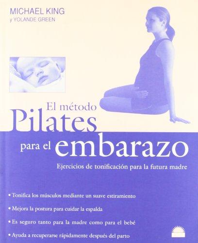Metodo pilates para embarazadas, el (Manuales Para La Salud)