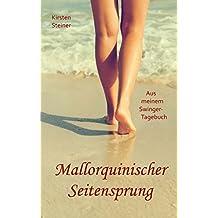 Mallorquinischer Seitensprung: Aus meinem Swinger-Tagebuch (German Edition)