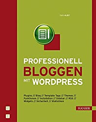 Professionell bloggen mit WordPress