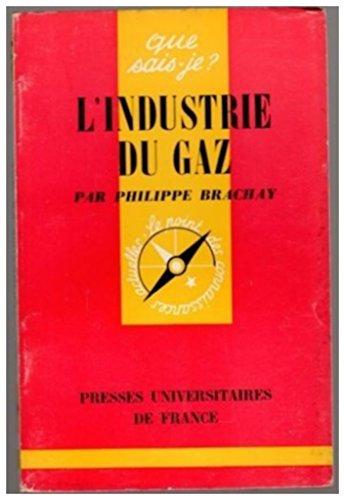 L'industrie du gaz. Que sais-je? N° 239 édité en 1964 par Philippe Brachay