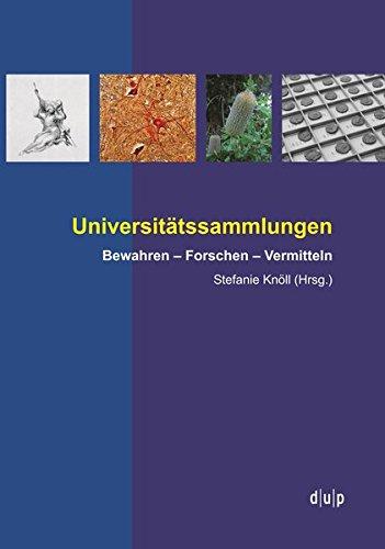 Universitätssammlungen: Bewahren - Forschen - Vermitteln (Schriften der Graphiksammlung