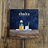 Shake: A New Perspective On Cocktails by Eric Prum & Josh Williams (2013-08-02)