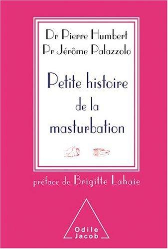 Petite histoire de la masturbation par Pierre Humbert