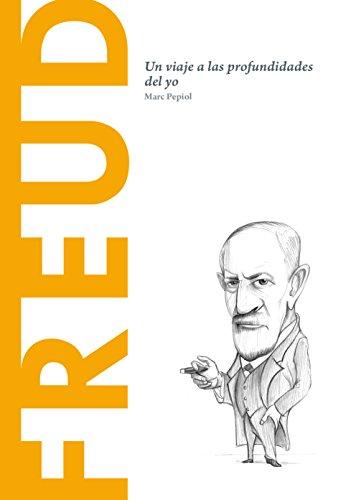 Sigmund Freud: Un viaje a las profundidades del yo (Descubrir la Filosofía nº 5) por Marc Pepiol