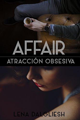 AFFAIR: Atracción obsesiva por Lena Dalgliesh