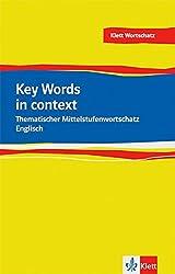 Key Words in context: Thematischer Mittelstufenwortschatz Englisch. Buch