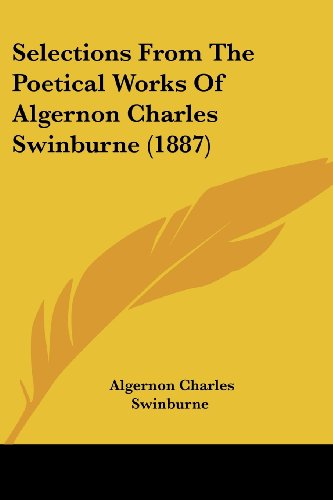 Selections from the Poetical Works of Algernon Charles Swinburne (1887)
