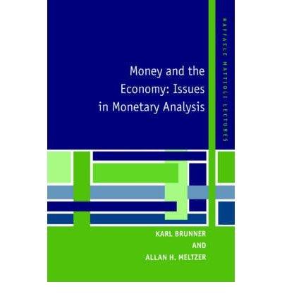 [(Money and the Economy: Issues in Monetary Analysis )] [Author: Karl Brunner] [Jun-2004]