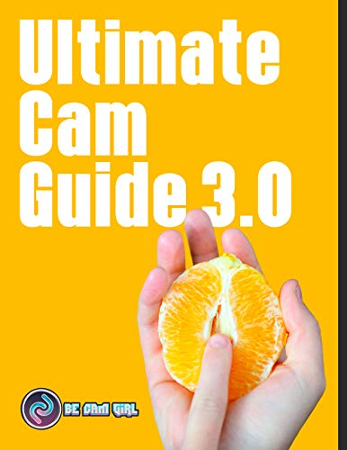 Ultimate Cam Guide 3.0: Cam Girl Tips and Tricks (English Edition) - Ultimate Cami