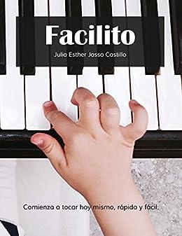 Facilito: Método para aprender a tocar teclado hoy mismo, rápido y fácil. de