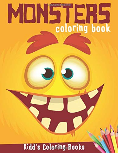 Monsters Coloring Book: Funny Halloween Activity Book for Kids Ages 4-8, Boys or Girls, Full of Cute Illustrations of Monsters, Zombies, ... and more (Kidd's Coloring Books, Band 15)