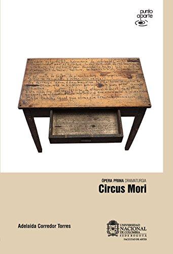 Circus Mori: Ópera prima dramaturgia