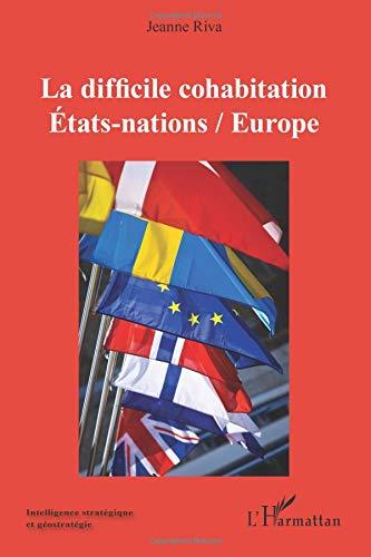Difficile Cohabitation Etats Nations Europe par Jeanne Riva