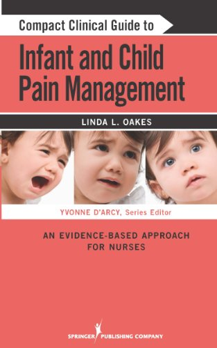 Compact Clinical Guide to Infant and Child Pain Management: An Evidence-Based Approach for Nurses (English Edition) Bc Compact