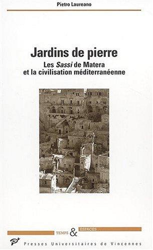 Jardins de pierre : Les Sassi de Matera et la civilisation méditerranéenne