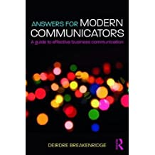 Answers for Modern Communicators: A Guide to Effective Business Communication
