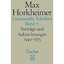 Gesammelte Schriften in 19 Bänden: Band 7: Vorträge und Aufzeichnungen 1949-1973 (Max Horkheimer, Gesammelte Schriften in 19 Bänden (Taschenbuchausgabe))