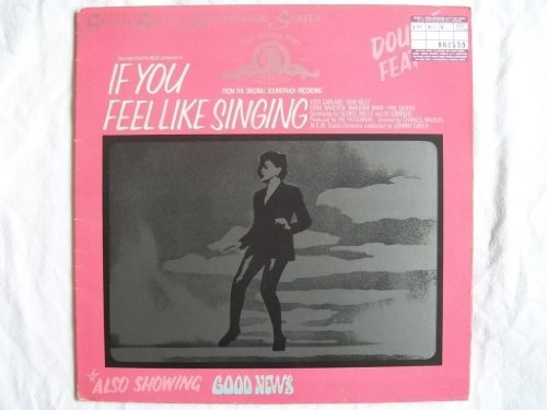ORIGINAL SOUNDTRACKS If You Feel Like Singing/Good News LP (Judy Garland)