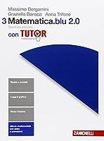 Matematica.Blu 2.0. Con Tutor. Con e-book. Con espansione online. Per le Scuole superiori