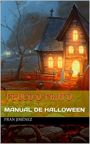 TRUCO O TRATO: MANUAL DE HALLOWEEN (Spanish Edition)