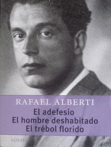 El Adefesio/El Hombre Deshabitado/El Trebol Florido (Gran Teatro) por Rafael Alberti