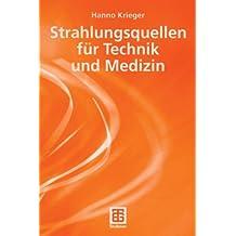Strahlungsquellen für Technik und Medizin (German Edition)