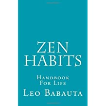 Zen Habits: Handbook For Life by Leo Babauta (2009-01-14)