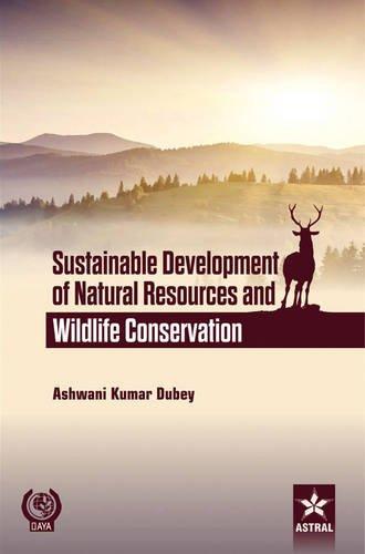 Sustainable Development of Natural Resources and Wildlife Conservation por Ashwani Kumar Dubey