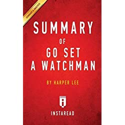 Summary of Go Set a Watchman: By Harper Lee Includes Analysis