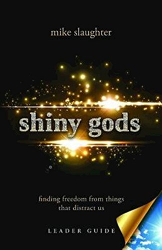 Shiny Gods, Leader Guide: Finding Freedom from Things That Distract Us (First)