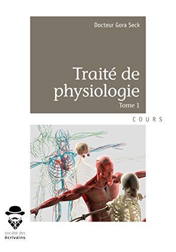 Traité de physiologie: tome 1