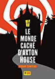 Le Monde caché d'Axton House (French Edition)