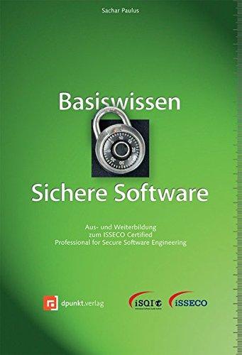 Qualität-software (Basiswissen Sichere Software: Aus- und Weiterbildung zum ISSECO Certified Professional for Secure Software Engineering (ISQL-Reihe))