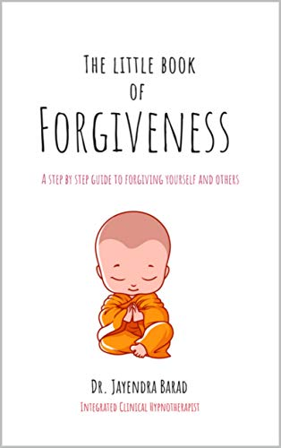 The Little Book of Forgiveness: A step by step guide to forgiving yourself and others (English Edition)