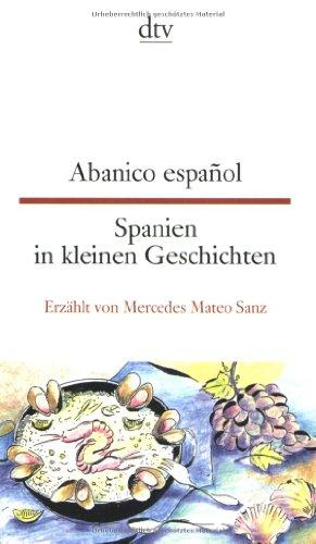 Deutscher Taschenbuch Verlag Abanico español. Spanien in kleinen Geschichten