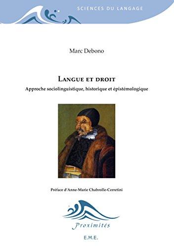 Langue et droit - Approche sociolinguistique, historique et épistémologique: Essai sur les sciences sociales et le langage (Proximités Sciences du langage)