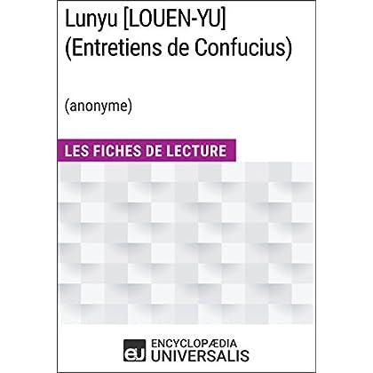 Lunyu [LOUEN-YU] (Entretiens de Confucius) (anonyme): Les Fiches de Lecture d'Universalis