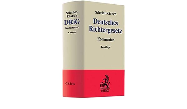 Deutsches Richtergesetz Richterwahlgesetz Grauer Kommentar Amazon De Schmidt Rantsch Gunther Schmidt Rantsch Jurgen Bucher