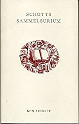 Schotts Sammelsurium. Konzipiert, verfasst und gestaltet von Ben Schott.