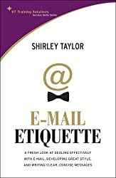 E-mail Etiquette by Shirley Taylor (2009-04-30)