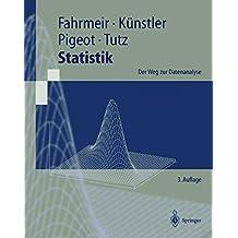 Statistik: Der Weg zur Datenanalyse (Springer-Lehrbuch)
